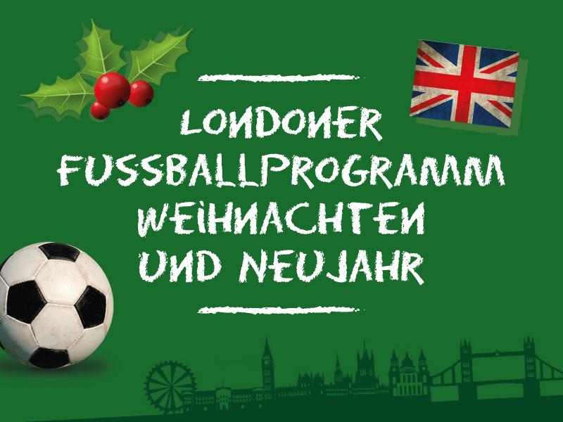 Fussball In London Weihnachten Und Silvester In London